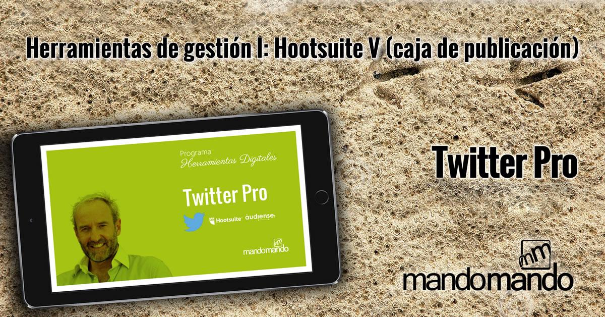 Herramientas de gestión I- Hootsuite V caja de publicación