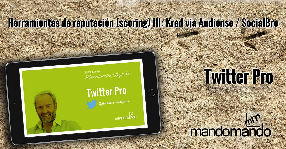 Herramientas de reputación (scoring) III- Kred via Audiense - SocialBro