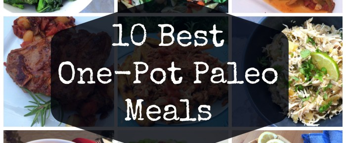 10 Best One-Pot Paleo Meals