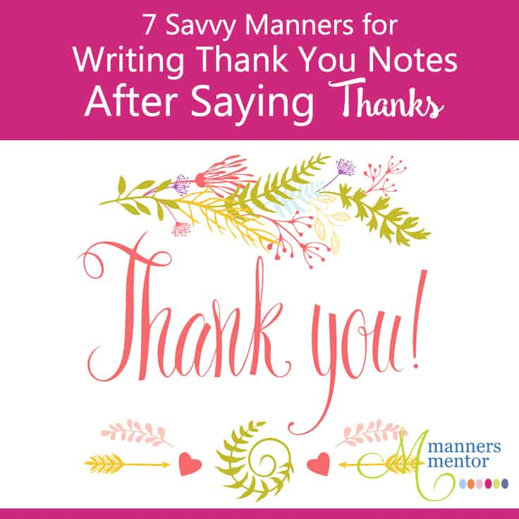 Writing Thank You Notes After Saying Thanks -7 Savvy Manners