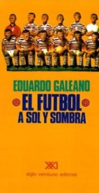 El hincha y el fanático, de Eduardo Galeano