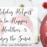 Holiday Helpers to Make this Season More Enjoyable