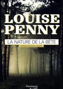 La Nature de la bête de Louise Penny