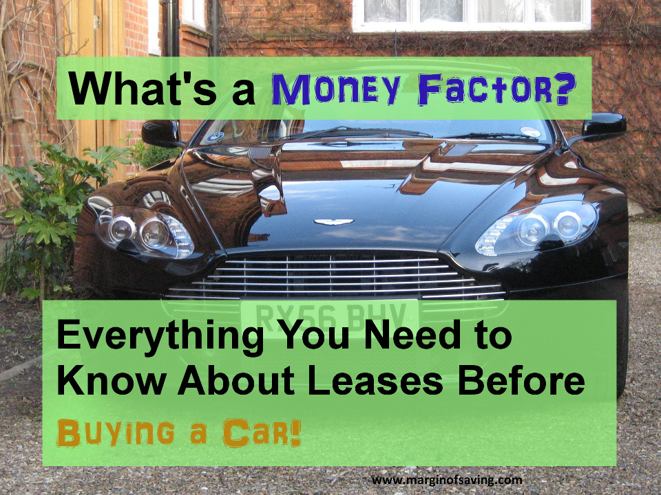 Show Me The Money (Factor) - Understanding Leases with our Lease - auto leasing vs buying calculator