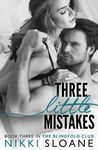 Three Little Mistakes (Blindfold Club, #3) by