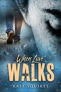 Book review: When Love Walks ~ Kate Squires