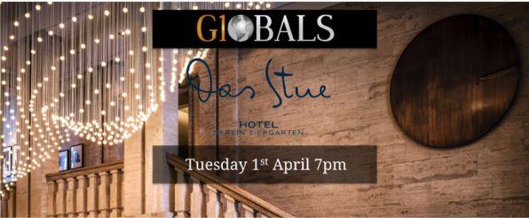 G1OBALS Anniversary 1st April at Das Stue Hotel Tiergarten