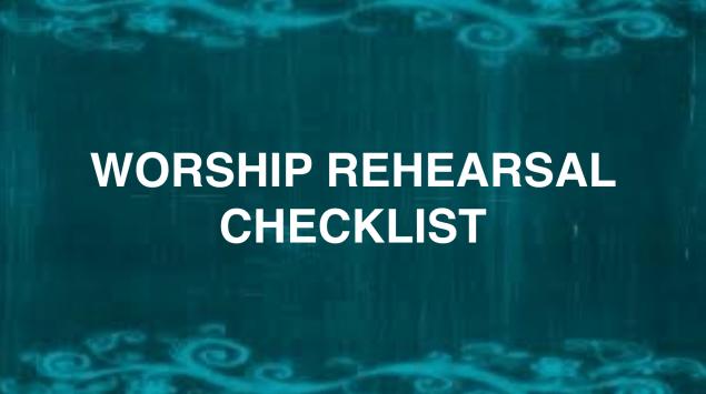 Worship Rehearsal Checklist