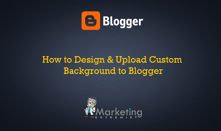 How to Design & Upload Custom Background to Blogger