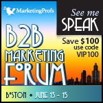 Use code VIP100 and save $100 on an in-person registration to B2B Marketing Forum 2011.