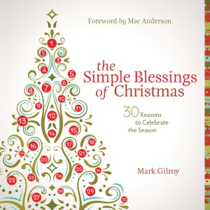 the simple blessings of christmas by mark gilroy.