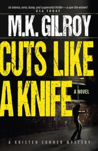 Mystery, suspense, touches of romance and a hearty dose of wry humor fill the action-packed pages of M.K. Gilroy's debut novel, Cuts Like a Knife.