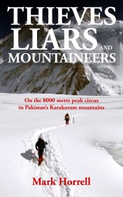 Thieves, Liars and Mountaineers: On the 8000 metre peak circus in Pakistan's Karakoram mountains