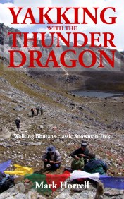 Yakking with the Thunder Dragon: Walking Bhutan's epic Snowman Trek