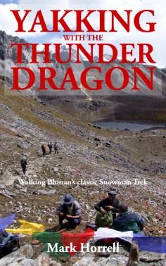 Yakking with the Thunder Dragon: Walking Bhutan's epic Snowman Trek