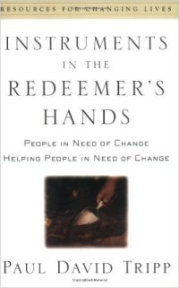 instruments redeemer's hands paul david tripp