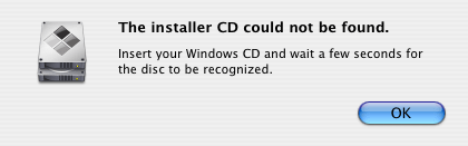 The installer CD could not be found.  Insert your Windows CD and wait a few seconds for the disk to be recognized.