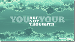 you-are-not-your-thoughts