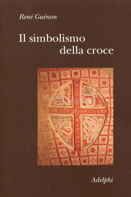 René Guénon: Il simbolismo della croce