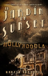 """The Garden on Sunset"" - Spanish version - ""El Jardin en Sunset"" by Martin Turnbull"