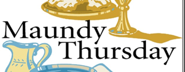 What is Maundy Thursday?