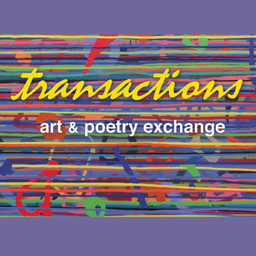 Transactions: Art & Poetry Exchange