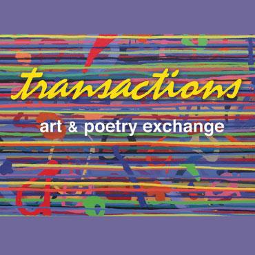 Transactions: Art & Poetry Exchange