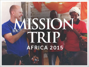 Mission Trip - Africa 2015