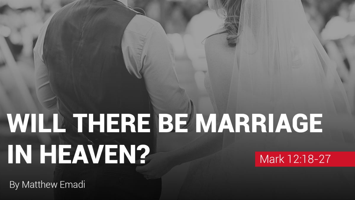 Will there be marriage in heaven?