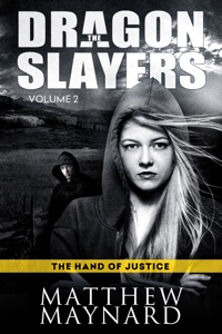 The Dragonslayers vol. 2: The Hand of Justice