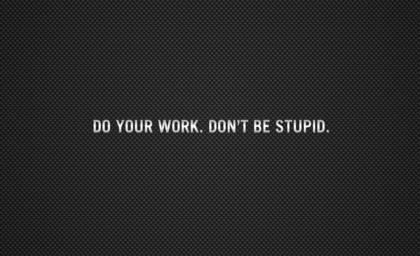 Quote Quote Wallpaper Do Your Work Don T Be Stupid Scribblings And Geekery