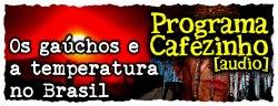 Os Gaúchos e a Temperatura no Brasil