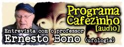 Entrevista com o professor Ernesto Bono (ufologia)
