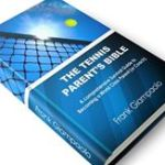 The Tennis Parent's Bible by Frank Giampaolo