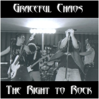"Graceful Chaos ""The Right to Rock"", 2003."