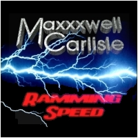 "Maxxxwell Carlisle ""Ramming Speed"", 2009."