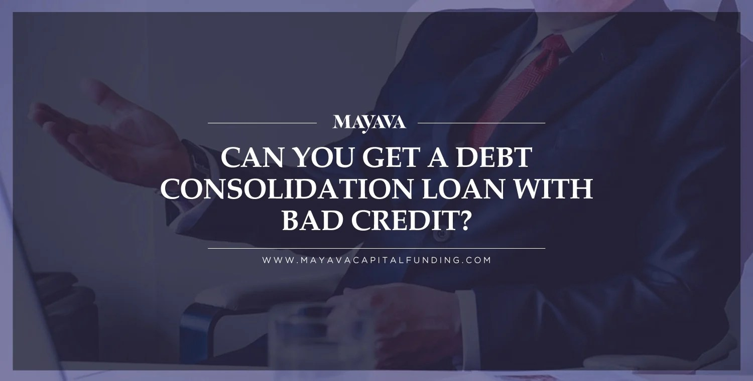 Can You Get a Debt Consolidation Loan With Bad Credit?