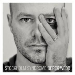 Derek Webb's Stockholm Syndrome