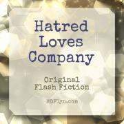 Hatred Loves Company