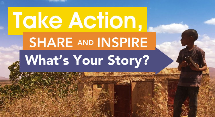 Take Action, Share and Inspire - What's Your Story?