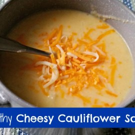 Healthy Cheesy Cauliflower Soup