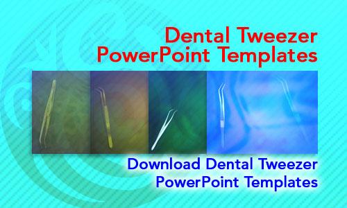 Dental powerpoint templates costumepartyrun dental tweezer medicine powerpoint templates saveenlarge free toneelgroepblik Choice Image
