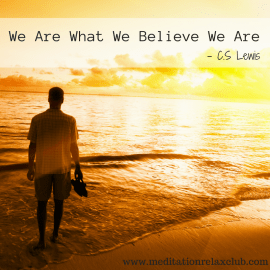 we-are-what-we-believe-we-are