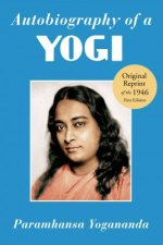 The Original Autobiography of a Yogi by Paramhansa Yogananda