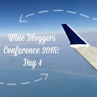 The Wine Bloggers Conference: Day 4