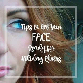 5 Ways to Get Your Face Ready For Holiday Photos