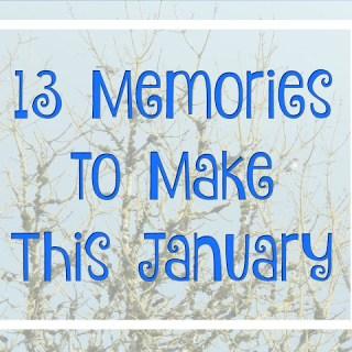 13 Memories to Make This January