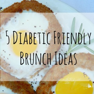 5 Diabetic Friendly Brunch Ideas