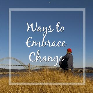 Ways to Embrace Change