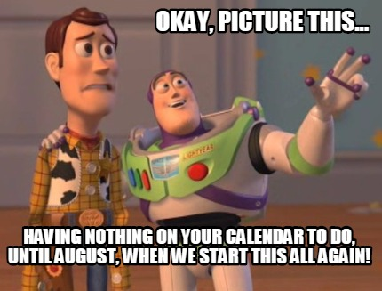 Create A Calendar That We Share Wikispaces Meme Creator Okay Picture This Having Nothing On